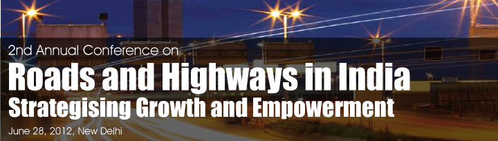 Roads and Highways in INDIA, Stratergising Growth And Empowerment